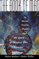 The Book of Man: The Human Genome Project and the Quest to Discover Our Genetic Heritage