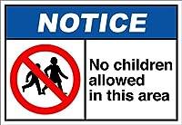No Children Allowed In This Area Notice OSHA / ANSIアルミニウムメタルサイン