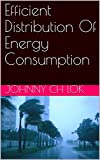 Efficient Distribution Of Energy Consumption (English Edition)