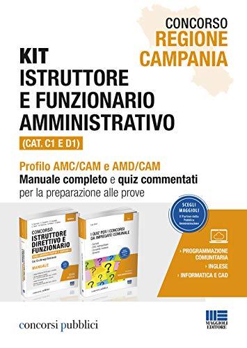 Concorso Regione Campania. Kit istruttore e funzionario amministrativo (Cat. C1 e D1). Profilo AMC/CAM e AMD/CAM. Manuale completo e quiz commentati per la preparazione alle prove (Concorsi pubblici)