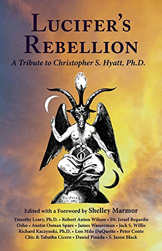 Lucifer's Rebellion: A Tribute to Christopher S. Hyatt (Occult Series Book 3) (English Edition)