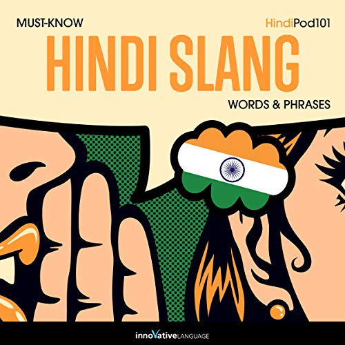 Learn Hindi: Must-Know Hindi Slang Words & Phrases audiobook cover art