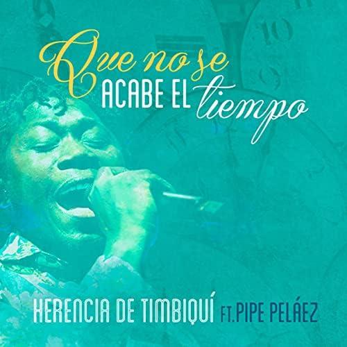 Herencia de Timbiqui feat. Felipe Peláez