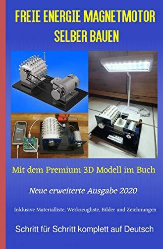 Freie Energie Magnetmotor selber bauen: Mit dem Premium 3D Modell im Buch