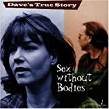 Sex Without Bodies - Dave'S True Story