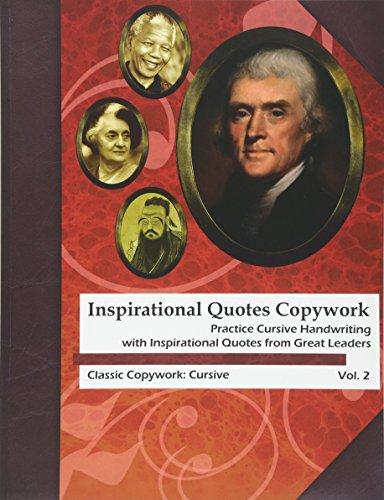 Inspirational Quotes Copywork: Practice Cursive Handwriting with Inspirational Quotes from Great Leaders