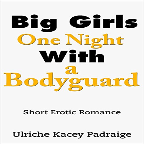 Big Girls One Night with a Bodyguard audiobook cover art