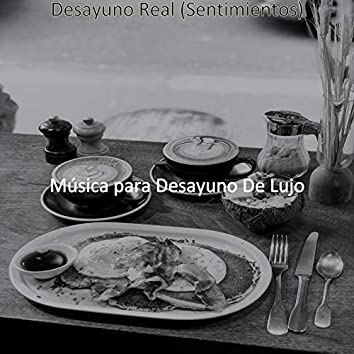 Desayuno Real (Sentimientos)