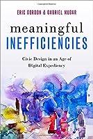 Meaningful Inefficiencies: Civic Design in an Age of Digital Expediency