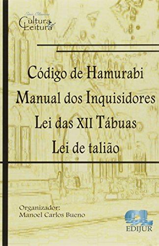 Código de Hamurabi - Manual dos Inquisidores - Lei das Xii Tábuas - Lei de Talião