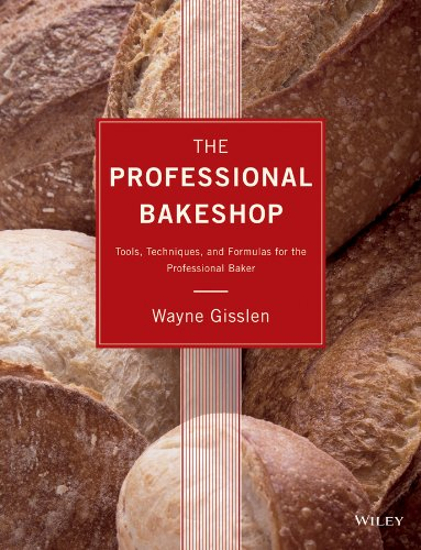The Professional Bakeshop: Tools, Techniques, and Formulas for the Professional Baker