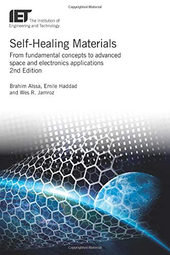 Self-Healing Materials: From fundamental concepts to advanced space and electronics applications (Materials, Circuits and Devices)