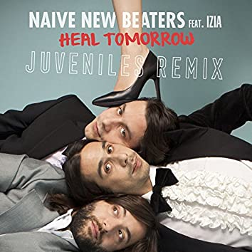 Heal Tomorrow (Juveniles Remix)