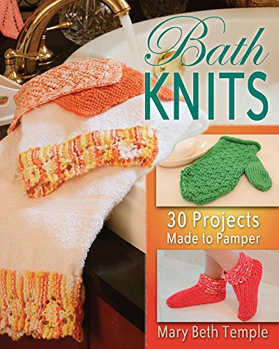 Bath Knits: 30 Projects Made to Pamper (English Edition)