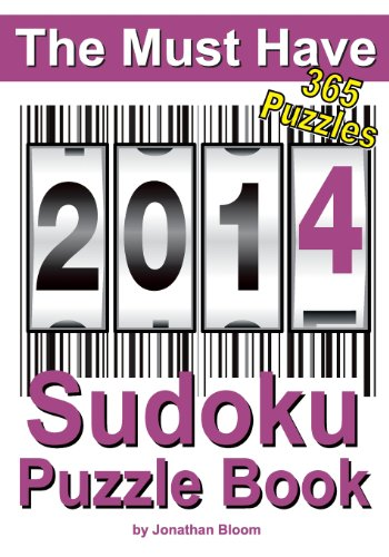 The Must Have 2014 Sudoku Puzzle Book: 365 Sudoku Puzzles. A puzzle a day to challenge you every day of the year. 5 difficulty levels. (The Must Have Sudoku Puzzle Book) -  Bloom, Mr Jonathan, Paperback