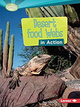 Desert Food Webs in Action  Searchlight Books  What Is a Food Web?