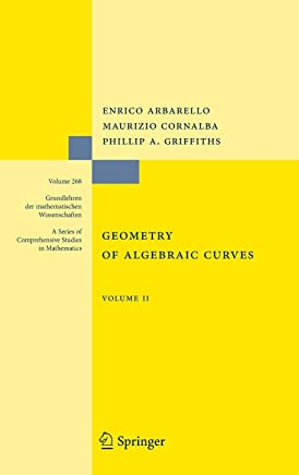 Geometry of Algebraic Curves: Volume II with a contribution by Joseph Daniel Harris (Grundlehren