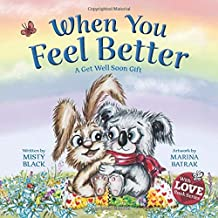 When You Feel Better: A Get Well Soon Gift (With Love Book Series)