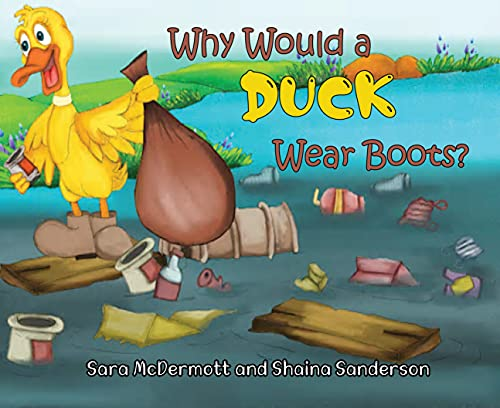 Why Would a Duck Wear Boots?