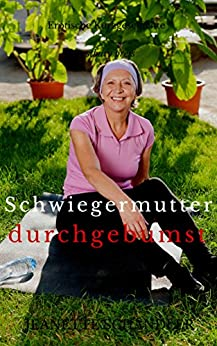 Schwiegermutter durchgebumst eBook : Schandler, Jeanette