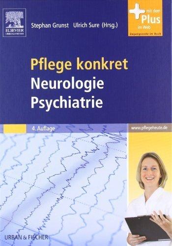 Pflege konkret Neurologie Psychiatrie: mit www.pflegeheute.de-Zugang: Lehrbuch für Pflegeberufe. mit www.pflegeheute.de-Zugang von Grunst. Stephan (2010) Gebundene Ausgabe
