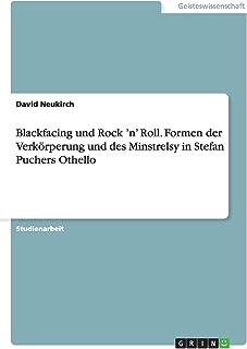 Blackfacing und Rock 'n' Roll. Formen der Verkörperung und des Minstrelsy in Stefan Puchers Othello
