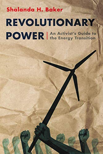 Compare Textbook Prices for Revolutionary Power: An Activist's Guide to the Energy Transition  ISBN 9781642830675 by Baker, Shalanda