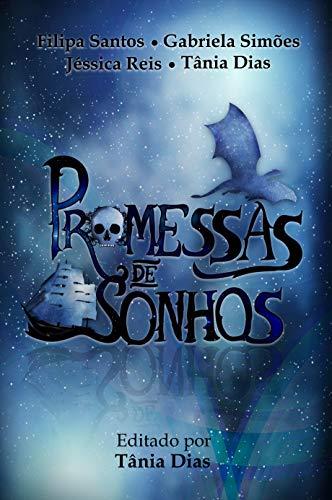 Promessas de Sonhos (Coletânea de contos) (Portuguese Edition)