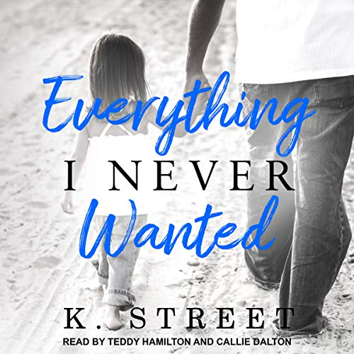 Everything I Never Wanted audiobook cover art