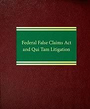 Federal False Claims Act and Qui Tam Litigation (Litigation Series)