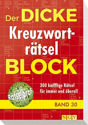 Der dicke Kreuzworträtsel-Block Band 30: 300 knifflige Rätsel für immer und überall
