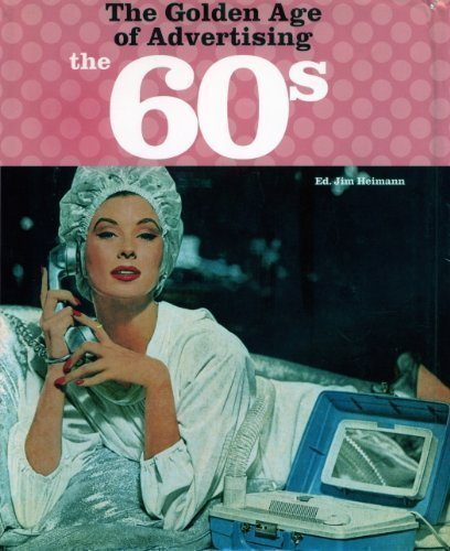 The 60s: The Golden Age of Advertising