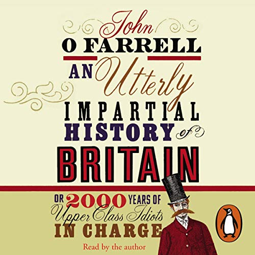 An Utterly Impartial History of Britain audiobook cover art