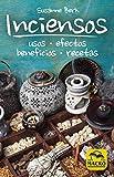 Inciensos: Usos, efectos, beneficios, recetas (Guía del Bienestar)
