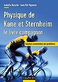 Physique de Kane et Sternheim - Le livre compagnon - Solutions commentées des problèmes