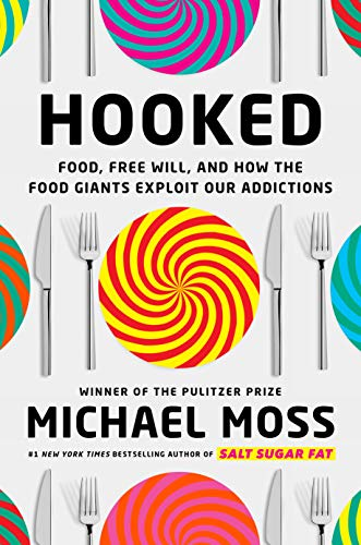Hooked: Food, Free Will, and How the Food Giants Exploit Our Addictions (English Edition)