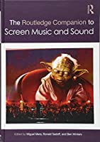 The Routledge Companion to Screen Music and Sound (Routledge Music Companions)