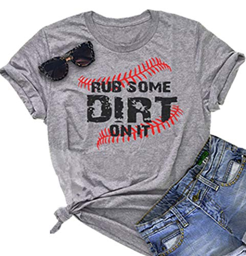 Rub Some Dirt On It Baseball Graphic Cute T Shirt Women's Letter Printed Softball Tees Casual Sports Tops (Medium, Grey)