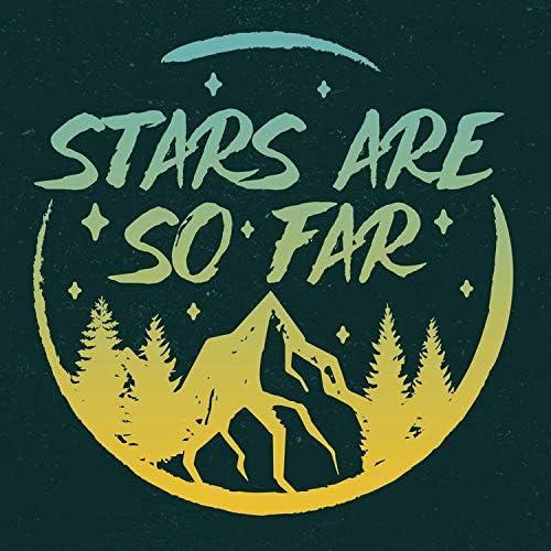 Stars Are So Far