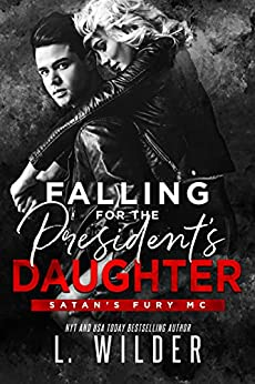 Falling for the President's Daughter: Satan's Fury MC by [L. Wilder, Lisa Cullinan]