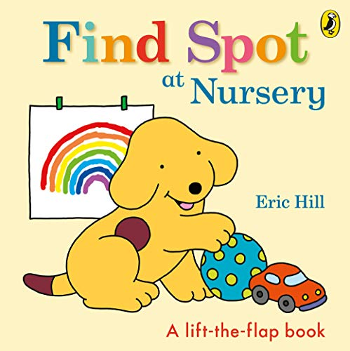 Find Spot at Nursery: A Lift-the-Flap Story