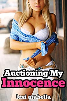 Auctioning My Innocence by [Lexi Arabella]
