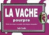 LA VACHE POURPRE - RENDEZ VOTRE MARQUE, VOS PRODUITS, VOTRE ENTREPRISE REMARQUABLES ! - Maxima Laurent du Mesnil - 13/01/2011