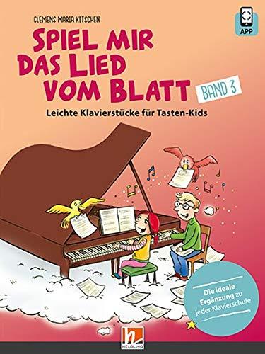 Spiel mir das Lied vom Blatt, Band 3 (Heft + App): Kinderleichte Klavierstücke für Tasten-Kids
