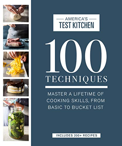 100 Techniques: Master a Lifetime of Cooking Skills, from Basic to Bucket List (ATK 100 Series) (English Edition)