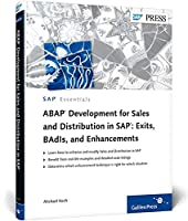 Abap Development for Sales and Distribution in Sap: Exits, Badis, and Enhancements (Sap Essentials)