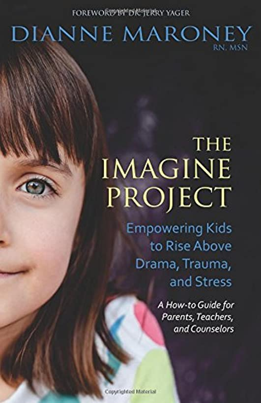 The Imagine Project: Empowering Kids to Rise Above Drama, Trauma, and Stress