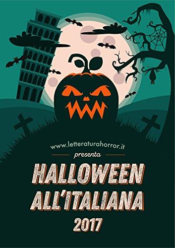 Halloween al''Italiana 2017 (Halloween all'Italiana Vol. 5) (Italian Edition)