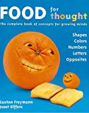 Food For Thought: The Complete book of concepts for growing minds