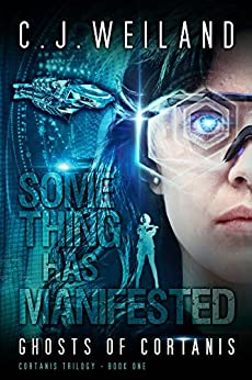 Ghosts of Cortanis: A Cyberpunk Science Fiction Thriller (Cortanis Trilogy Book 1) by [C.J. Weiland]